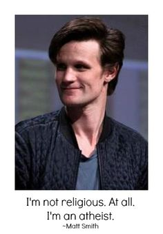 Matt Smith:  Atheist!