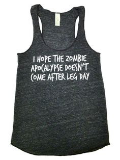 Zombie Leg Day Workout Tank, somethings cant be helped, for others there's www.thesunglassfix.com