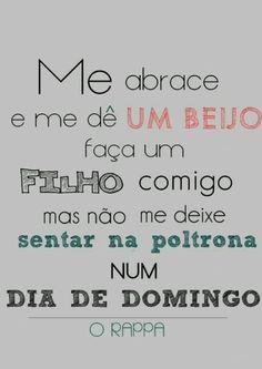Mas não me deixe sentar na poltrona num dia de domingo. #rappa #abraco #beijo #filho