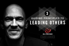 In leadership there are three guiding principles for the decisions and actions of our lives. All Pro Dad Spokesman Tony Dungy explains what they are.