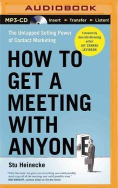 How to Get a Meeting with Anyone : Stu Heinecke : 9781501260926 Wall Street Journal, Audio Books, Real Life, Social Media, Lettering, Marketing, Things To Sell, Drawing Letters, Social Networks