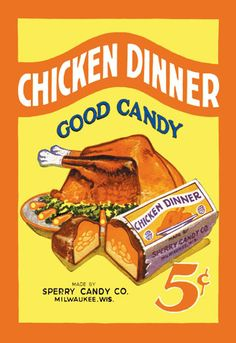 """Sold in the U.S. from the 1920s to '60s... it didn't actually taste like chicken, but was a political reference. In the comments, Nickey Robo writes:      What I remember was that it was not chicken flavored, but was produced in response to Pres. Hoover saying something about ""a chicken in every pot."" So, basically, it was meant to be a fulfilling candy bar, like a chicken dinner, but it didn't taste like one."""