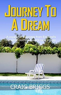 EBook Journey To A Dream: A voyage of discovery from England's industrial north to Spain's rural interior (The Journey Book Author Craig Briggs, Got Books, Books To Read, The Journey Book, The Tourist, Andrew Lawrence, William Godwin, Steve Williams, Nellie Bly, The Reader