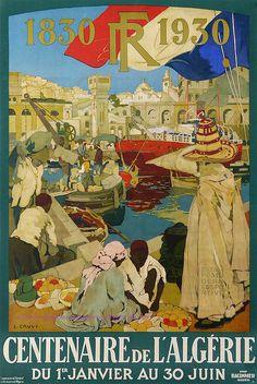 Cauvy Centenaire De L Algerie 1830-1930  73X103 Baconnier by estampemoderne.fr, via Flickr