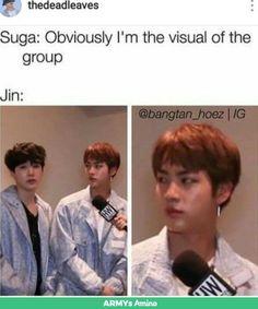 Jin be like shut your fucking ass you bitch I'm mr. worldwide handsome