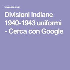 Divisioni indiane 1940-1943 uniformi - Cerca con Google
