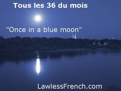 "Tous les 36 du mois - ""Once in a blue moon""   https://www.lawlessfrench.com/expressions/tous-les-trente-six-du-mois/  #frenchexpression #learnfrench #fle #french"