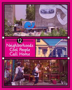 12 Neighborhoods Cool People Call Home