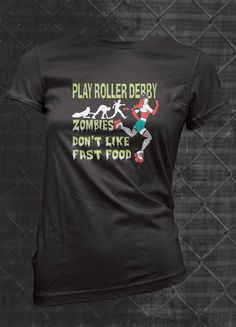 Zombies Don't Like Fast Food DerbyLove.Ca Roller girl Alstyle Apparel Roller Derby Clothing