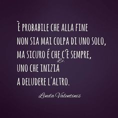 Poesie e Frasi di Linda Valentinis alias LINDAISTA | Semplicemente Donna by Ritina80 Italian Phrases, Italian Quotes, Passion Quotes, Quotes About Everything, Something To Remember, Life Philosophy, Good Notes, Interesting Quotes, Life Inspiration