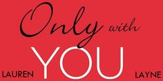 Wicked Reads: Only with You by Lauren Layne