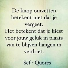 Laat het gaan... Strong Quotes, True Quotes, Words Quotes, Sayings, Sef Quotes, Dutch Quotes, Love Yourself Quotes, True Words, Beautiful Words