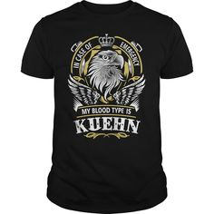KUEHN In case of emergency my blood type is KUEHN - KUEHN T Shirt, KUEHN Hoodie, KUEHN Family, KUEHN Tee, KUEHN Name, KUEHN bestseller, KUEHN shirt #gift #ideas #Popular #Everything #Videos #Shop #Animals #pets #Architecture #Art #Cars #motorcycles #Celebrities #DIY #crafts #Design #Education #Entertainment #Food #drink #Gardening #Geek #Hair #beauty #Health #fitness #History #Holidays #events #Home decor #Humor #Illustrations #posters #Kids #parenting #Men #Outdoors #Photography #Products…