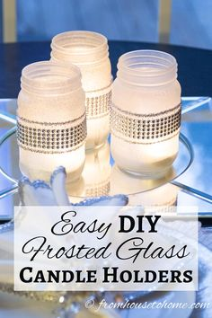 Easy DIY Frosted Glass Candle Holders | Looking for an easy way to make candle holders that are perfect for Christmas decorating? Try these DIY frosted glass candle holders made from mason jars.