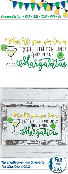 When life gives you lemons, trade them for limes and make Margarita's