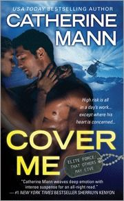 "Cover Me (Elite Force #1)  ""Nobody writes to-die-for military heroes like Catherine Mann "" -- Suzanne Brockmann, New York Times bestselling author of Tall, Dark and Devastating   It should have been a simple mission...   Pararescueman Wade Rocha fast ropes from the back of a helicopter into a blizzard to save a climber stranded on an Aleutian Island, but Sunny Foster insists she can take care of herself just fine...   But when it comes to passion, nothing is ever simple..."