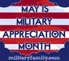 MilitaryFamily.com Honors that May is Military Appreciation Month!