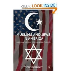 Muslims and Jews in America: Commonalities, Contentions, and Complexities: Reza Aslan, Aaron J. Hahn Tapper: 9780230108615: Amazon.com: Books