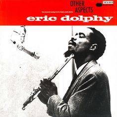 Eric Dolphy - Other Aspects (Vinyl, LP, Album) at Discogs