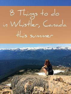 8 Things to do in Whister, Canada this summer Canada Travel, Canada Trip, Canada Eh, Visit Canada, Ottawa, Places To Travel, Places To See, Canada Destinations, Western Canada