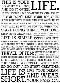 Seriously YOLO, live you life to the fullest.