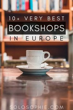 Are you a bibliophile? Here's your ultimate bookworm guide to Europe. Included are some top literary locations as well as the very best bookshops in Europe!