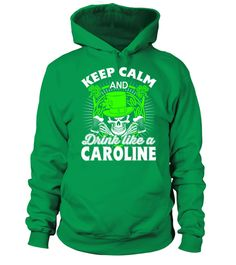 # Keep Calm and Drink Like a CAROLINE .  HOW TO ORDER:1. Select the style and color you want: 2. Click Reserve it now3. Select size and quantity4. Enter shipping and billing information5. Done! Simple as that!TIPS: Buy 2 or more to save shipping cost!This is printable if you purchase only one piece. so dont worry, you will get yours.Guaranteed safe and secure checkout via:Paypal | VISA | MASTERCARD