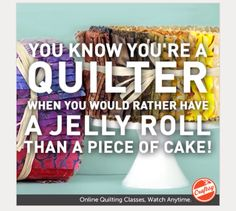 You know you're a quilter when ...