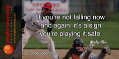 If you're not failing now and again it's a sign you're playing it safe. -Woody Allen http://bit.ly/tcdojoconclave