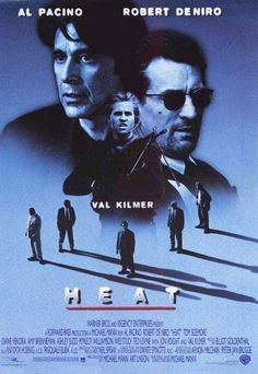 Heat Directed by Michael Mann. Written by Michael Mann. Starring Al Pacino, Robert De Niro, Val Kilmer. 1995 Movies, Top Movies, Movies To Watch, Movies And Tv Shows, Heat Film, Heat Movie, Action Movie Poster, Action Movies, Movie Posters