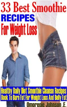 30 Best smoothie recipes for weight loss - Healthy daily diet smoothie cleanse recipes book to burn fat for weight loss and belly fat by Anuoluwapo Victoria, http://www.amazon.com/dp/B00D4VCVW2/ref=cm_sw_r_pi_dp_Gz8Qrb0VKKD3R