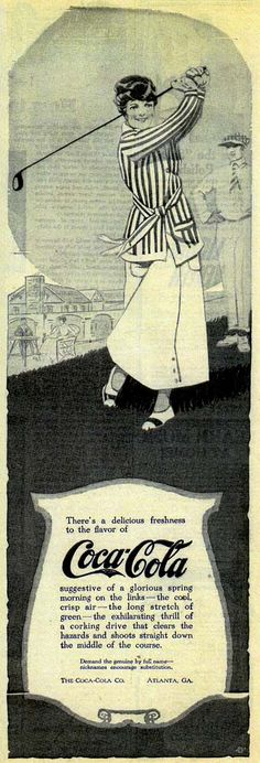 Ad for Coca Cola, featuring a happy woman golfer who's just sent off a corking drive, as published in the May, 1912 issue of TODAY'S HOUSEWIFE.