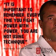 "Martial Arts mentality, quotes, and training inspiration. ""It is important to remember, every time you fight power with power, you are not using technique."" Royce Gracie / UFC Hall of Famer. Aikido, Judo, Carlos Gracie, Karate Quotes, Krav Maga Techniques, Martial Arts Quotes, Learn Krav Maga, Ufc Fighters, Martial Artist"