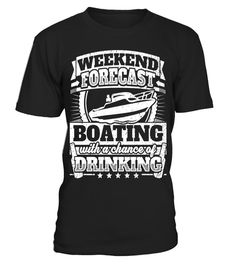 "# Funny Skipper Shirt: Weekend Forecast Boating Drinking Gift .  Special Offer, not available in shops      Comes in a variety of styles and colours      Buy yours now before it is too late!      Secured payment via Visa / Mastercard / Amex / PayPal      How to place an order            Choose the model from the drop-down menu      Click on ""Buy it now""      Choose the size and the quantity      Add your delivery address and bank details      And that's it!      Tags: Weekend forecast…"