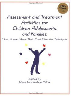 Assessment and Treatment Activities for Children, Adolescents, and Families: Practitioners Share Their Most Effective Techniques, a book by Liana Lowenstein Counseling Activities, Family Therapy Activities, Kid Activities, Therapy Tools, Play Therapy, Therapy Ideas, Art Therapy, Speech Therapy, Occupational Therapy