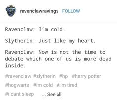 I'm a Ravenclaw. And I really want a Slytherin friend that understands me like others can't. Because that's what a Slytherclaw friendship is. Friends Tv Show, I Love My Friends, Harry Potter Jokes, Harry Potter Fandom, Dramione, Slytherin Pride, Ravenclaw Memes, Slytherin Aesthetic, Slytherin House
