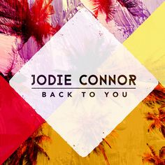 Back To You_[Radio Edit]_Release Date TBC by Jodie Connor on SoundCloud