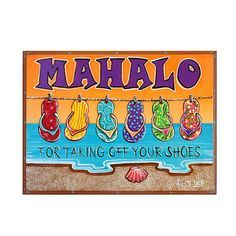 Image result for lose the shoes mahalo sign