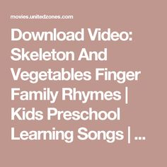 Download Video: Skeleton And Vegetables Finger Family Rhymes | Kids Preschool Learning Songs | Kids Nursery Rhymes - Unitedzones.com