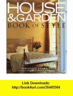 House  Garden Book of Style The Best of Contemporary Decorating (9780609609286) Dominique Browning , ISBN-10: 0609609289  , ISBN-13: 978-0609609286 ,  , tutorials , pdf , ebook , torrent , downloads , rapidshare , filesonic , hotfile , megaupload , fileserve