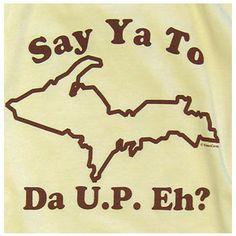Say ya to da U.P. Eh. $11.99, via Etsy.