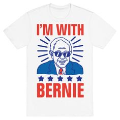 """I'm With Bernie - This funny Bernie Sanders shirt is perfect for any Democratic supporter who is looking for a fun way to support Bernie as a presidential candidate! Our campaign design reads, """"I'm With Bernie"""" and makes a perfect gift for anyone who is fully behind him and his plan for our good ol' U.S. of A!"""