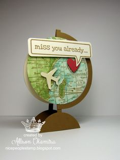 nice people STAMP!: World Map Miss You Globe Card