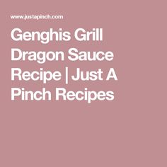 Genghis Grill Dragon Sauce Recipe   Just A Pinch Recipes