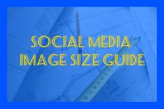 The Ultimate Guide to Using Images in #SocialMedia