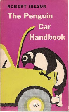 the colors! that penguin! // The Penguin Car Handbook, 1960, cover design by Erwin Fabian. via Covers etc