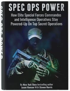 How Elite Special Forces Commandos and Intelligence Operatives Stay Powered-Up On Top Secret Operations. Special Ops, Special Forces, Survival Prepping, Survival Skills, Jason Hanson, Team Leader, Computer Technology, Bestselling Author, Free Items