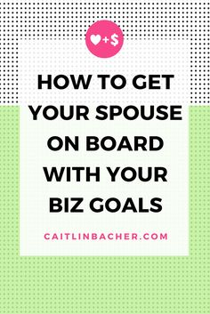How To Get Your Spouse On Board With Your Biz Goals