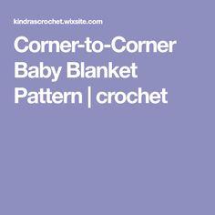 Corner-to-Corner Baby Blanket Pattern | crochet
