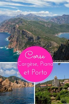 Escapade de quelques jours en Corse, entre Cargues, Piana et Porto. Que faire et…